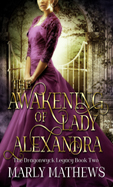 The Awakening of Lady Alexandra -- Marley Mathews